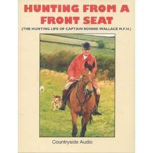 Hunting From a Front Seat: Captain Ronnie Wallace M.F.H.: Books