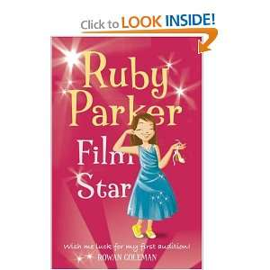 Ruby Parker: Film Star (9780007190393): Rowan Coleman: Books