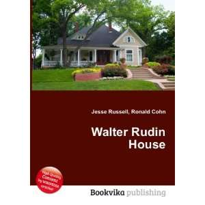 Walter Rudin House: Ronald Cohn Jesse Russell: Books