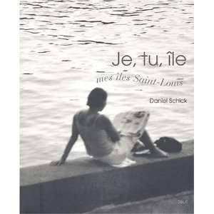 , Tu, ile Mes Iles Saint Louis (9782020672962) Daniel Schick Books