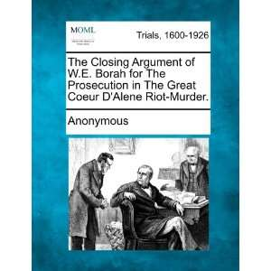 The Closing Argument of W.E. Borah for The Prosecution in