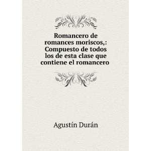 Romancero de romances moriscos, Compuesto de todos los de