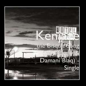 the Bisquit Song (feat. Drew & Damani Blaq)   Single Kenjaze Music