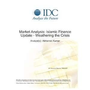 Islamic Finance Update   Weathering the Crisis Abhishek Kumar Books