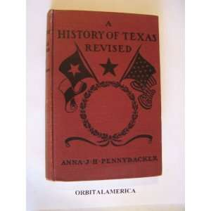 A History of Texas Revised: Anna J. H. Pennybacker: Books