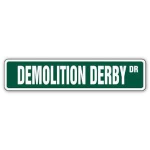 DEMOLITION DERBY  Street Sign  cars truck driver gift
