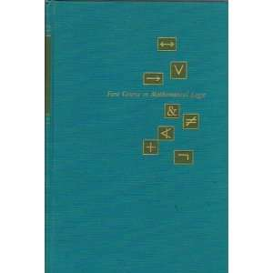 First Course in Mathematical Logic (A Blaisdell book in