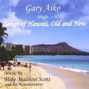 Songs of Hawaii Old & New Gary Aiko Music