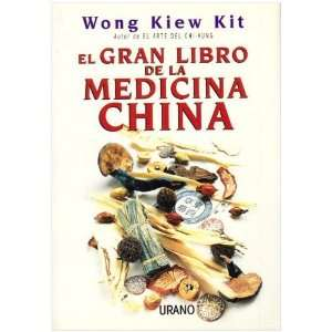 la Medicina China (Spanish Edition) [Paperback]: Kiew Kit Wong: Books