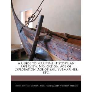 Age of Sail, Submarines, etc. (9781241683252) Stella Dawkins Books