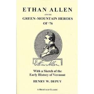 Ethan Allen and the Green Mountain Heroes of 76 with a