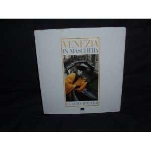 Venezia in Maschera (9788872001288) Fulvio Roiter Books