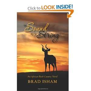 : An African Bush Country Novel (9780615557458): Brad Isham: Books