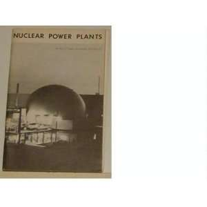 Nuclear power plants, ([Understanding the atom series