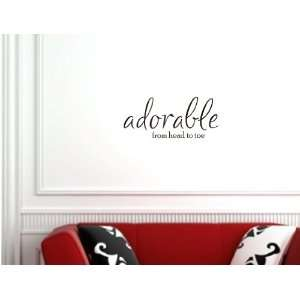 Adorable from head to toe Wall Art Vinyl Lettering Decal