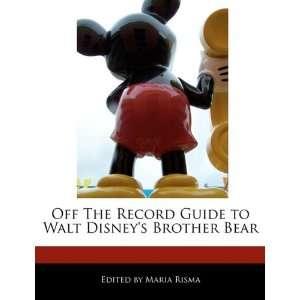 to Walt Disneys Brother Bear (9781171176725) Maria Risma Books