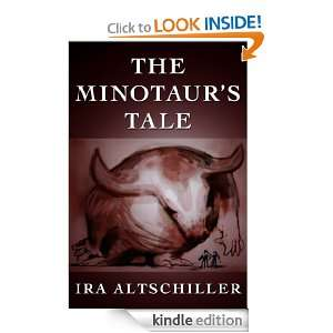 The Minotaurs Tale (Monsters): Ira Altschiller:  Kindle