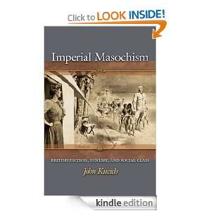 Imperial Masochism: British Fiction, Fantasy, and Social Class: John