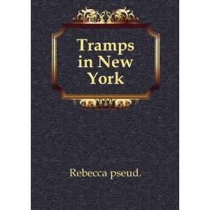 Tramps in New York. Rebecca Books