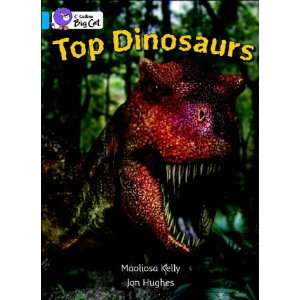 Top Dinosaurs (Collins Big Cat S.) (9780007185719): Kelly