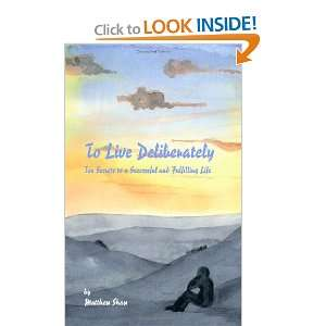 To Live Deliberately Ten Secrets to a Successful and