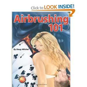 Air Brushing 101 (Paint Expert) (9781929133673) Doug