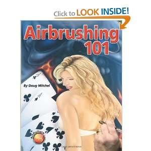 Air Brushing 101 (Paint Expert) (9781929133673) Doug