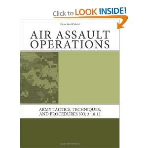 Air Assault Operations: Army Tactics, Techniques, and