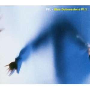 Blue Dub Sessions, Vol. 1 PFL Music