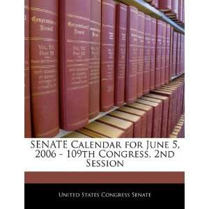 SENATE Calendar for June 5, 2006   109th Congress, 2nd