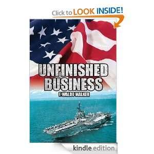 Unfinished Business F.Waldo Walker  Kindle Store