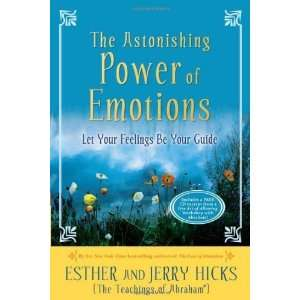 The Astonishing Power of Emotions Let Your Feelings Be