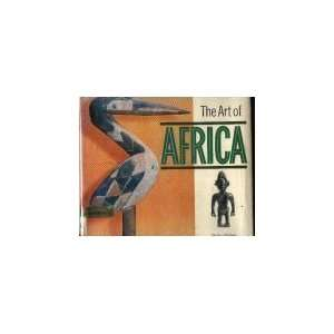 The Art of Africa (9780060220358) Shirley Glubok, Gerard Nook Books