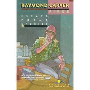 Fires Essays, Poems, Stories, Carver, Raymond Literature & Fiction