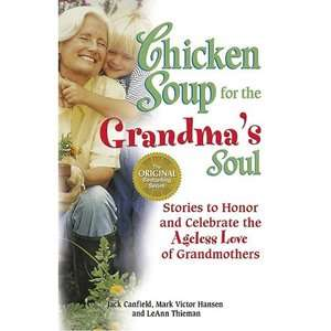 Chicken Soup for the Grandmas Soul Stories to Honor and
