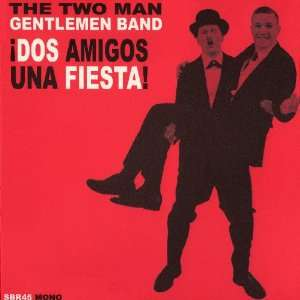 Dos Amigos, Una Fiesta: The Two Man Gentlemen Band: Music
