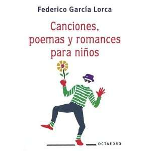 Canciones Poemas Y Romances Para Ninos (Spanish Edition