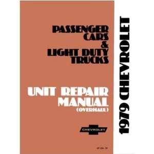 1979 CHEVROLET CAR TRUCK Unit Repair Overhaul Manual