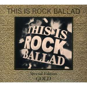 This Is Rock Ballad Various Artists Music