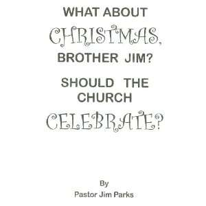 , Brother Jim? Should the Church Celebrate? Pastor Jim Parks Books