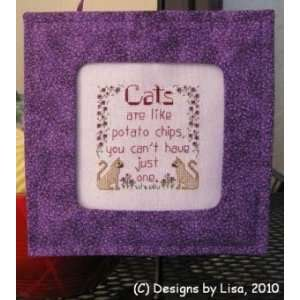 Cats Are Like Potato Chips   Cross Stitch Pattern: Arts