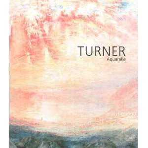 Turner, Aquarelle  William Turner, Eric Shanes Bücher