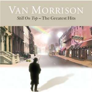 Still on Topthe Greatest Hits Van Morrison  Musik