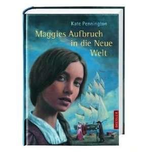Maggies Aufbruch in die Neue Welt  Kate Pennington, Ludvik