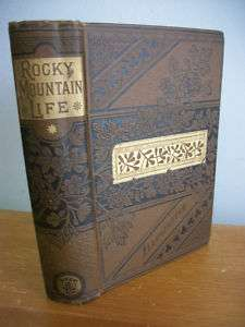 1887 ROCKY MOUNTAIN LIFE by Rufus B Sage, Illustrated
