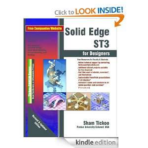 Solid Edge ST3 for Designers Prof. Sham Tickoo Purdue Univ. and