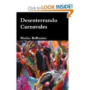 Carnavales (Spanish Edition) (9780557599745): MatÌas Balbastro: Books