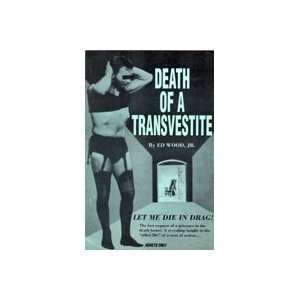 Death of a Transvestite: Edward D. Wood Jr.: Books