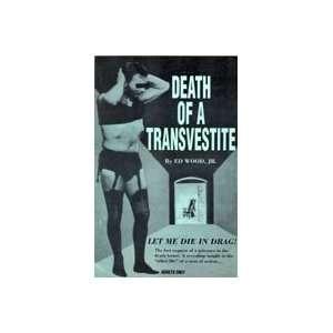 Death of a Transvestite: Edward D. Wood Jr.: Books