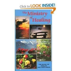 The Ministry of Healing: Ellen G. White:  Books